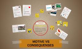 MOTIVE VS CONSEQUENSES