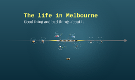 Life in Melbourne