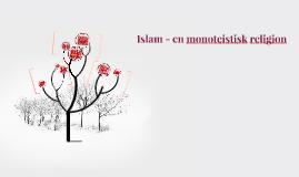 Copy of Islam - en monoteistisk religion