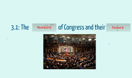 3.1 The Members of Congress and their Powers