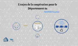 L'enjeu de la coopération pour le Département 64