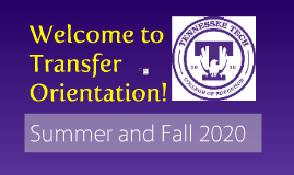 TTU Transfer Orientation Presentation - College of Education