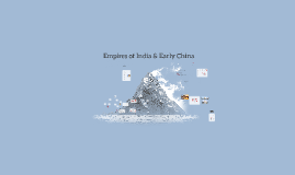 Empires of India & Early China