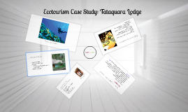 Copy of Ecotourism Case Study: Tataquara Lodge