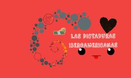 LAS DICTADURAS IBEROAMERICANAS