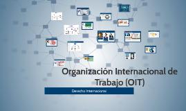Copy of Organizacion Internacional de trabajo (OIT)