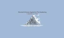 Marxist Criticism Applied to The Awakening