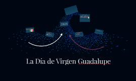 La Virgen Guadelupe