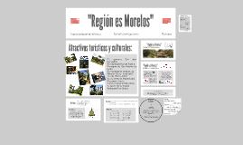 """""""Región es Morelos"""""""