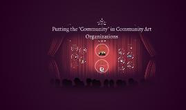 "Putting the ""Community"" in Community Art Organizations"