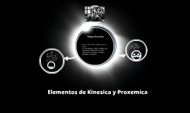 Copy of Kinesia y Proxemica