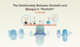 "The Relationship Between Macbeth and Banquo in ""Macbeth"""