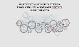 SEGUIMIENTO APRENDICES EN ETAPA PRODUCTIVA SENA CENTRO DE GE