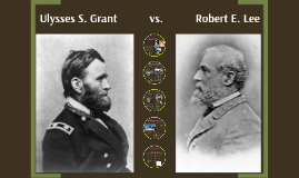 Copy of Ulysses S. Grant    vs.    Robert E. Lee