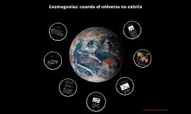 Cosmogonías: cuando el universo no existía