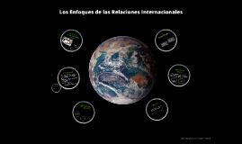 Copy of Los Enfoques de las Relaciones Internacionales