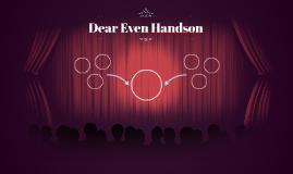 Dear Even Handson