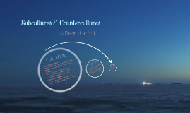 Subcultures & Countercultures