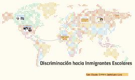 Discrimnación hacia Inmigrantes escolares