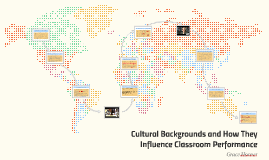 Cultural Backgrounds and How They Influence Classroom Perfor