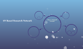 SN Based Research Network