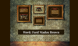 Work: Ford Madox Brown