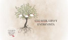 CLEAVER, LIFO Y ENTREVISTA