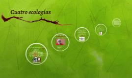 Cuatro ecologias