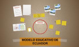 MODELO EDUCATIVO DE ECUADOR