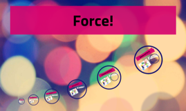 Force!