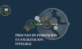 PROCESO DE FORMACION EN FACILITACION INTEGRAL
