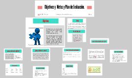 Copy of Objetivos y  Metas y Plan de Evaluacion.