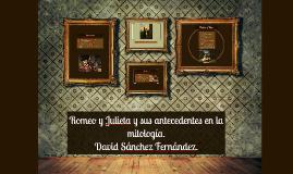 Copy of Romeo y Julieta y su antecedentes en la mitología.