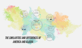 Copy of THE AMERICAN AND ALASKA SIMILARITIES AND DIFFERENCES