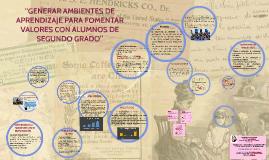 """Copy of """"GENERAR AMBIENTES DE APRENDIZAJE PARA FOMENTAR  VALORES CON"""