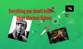 Everything you should know about Sherlock Holmes