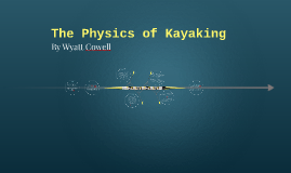The Physics of Kayaking