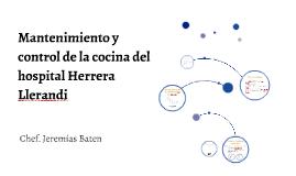 Mantenimiento y control de la cocina del hospital Herrera Ll