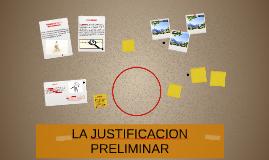 Copy of LA JUSTIFICACION