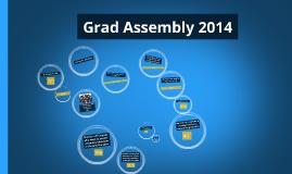 Grad Assembly 2014