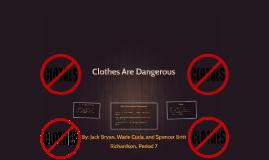 Clothes Are Dangerous