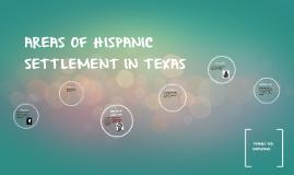 AREAS OF HISPANIC SETTLEMENT IN TEXAS