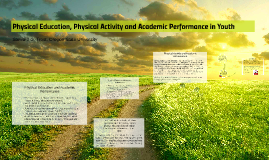 Physical Education, Physical Activity and Academic Perfomanc