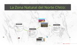 Copy of La Zona Natural del Norte Chico: