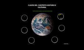 CLAVES DEL CONTEXTO HISTORICO Y CULTURAL