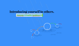Introducing yourself to others.