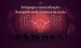 Copy of Pedagogia e musicalização: