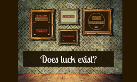 Does luck exist?