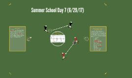 Summer School Day 7 (7/9/14)