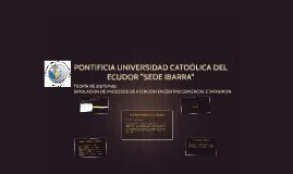 """PONTIFICIA UNIVERSIDAD CATOÓLICA DEL ECUDOR """"SEDE IBARRA"""""""